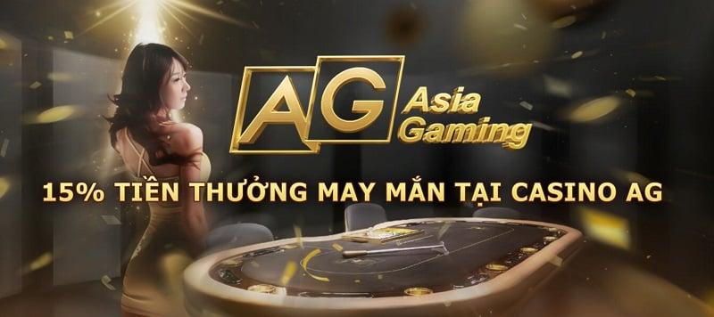 Tham gia Casino AG, nhận thưởng khuyến mãi 15%