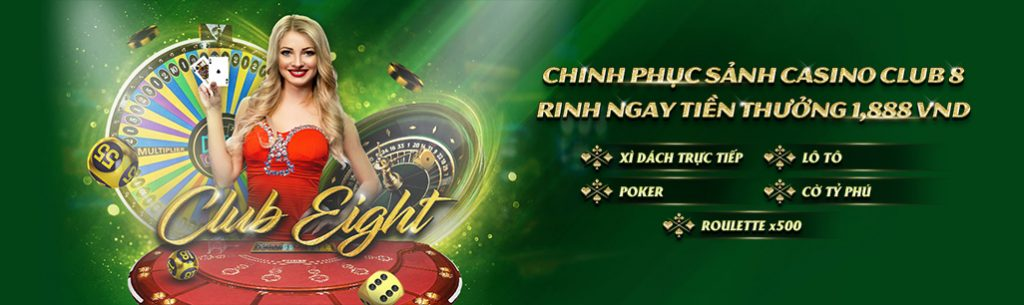 Chinh phuc sanh casino club 8